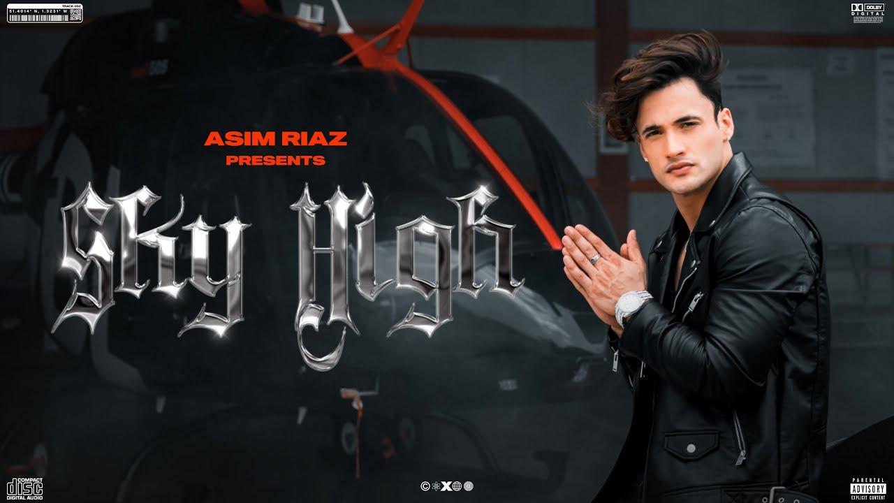Download Sky High (Official Video)   Asim Riaz Ft. Himanshi Khurana & Umar Riaz   Latest Rap Song 2021
