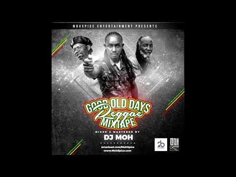 Good Old Days Reggae( Audio) Mixx - Dj Moh
