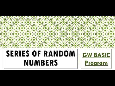 Program to Generate Random Numbers   Series of Random Numbers   GW BASIC Programming Tutorials