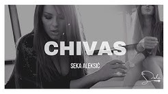 SEKA ALEKSIC - CHIVAS (OFFICIAL VIDEO)