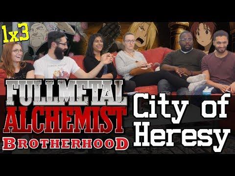 "Fullmetal Alcemist"" Brotherhood - 1x3 City of Heresy - Group Reaction"