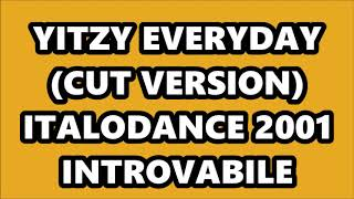 YITZY - EVERYDAY (ITALODANCE 2001)