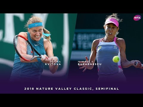 Petra Kvitova vs. Mihaela Buzarnescu | 2018 Nature Valley Classic Semifinals | WTA Highlights