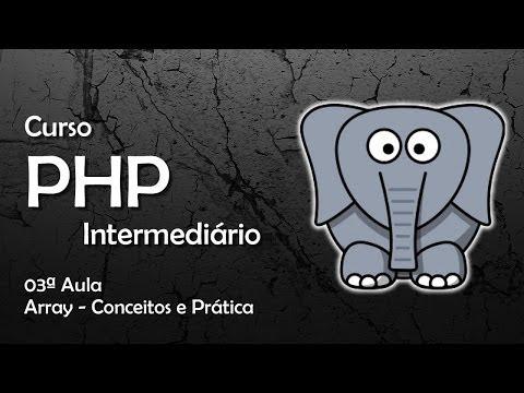 Curso PHP Intermediário - Array - Conceitos e Prática #03
