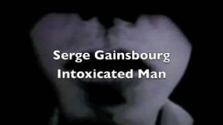 Serge Gainsbourg-Intoxicated Man