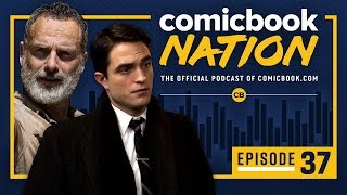 CB NATION Episode #37: Robert Pattinson Batman & Fear The Walking Dead Season 5