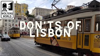 Lisbon: What NOT to Do in Lisbon, Portugal