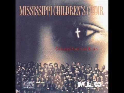 Mississippi Children's Choir - Child of the King