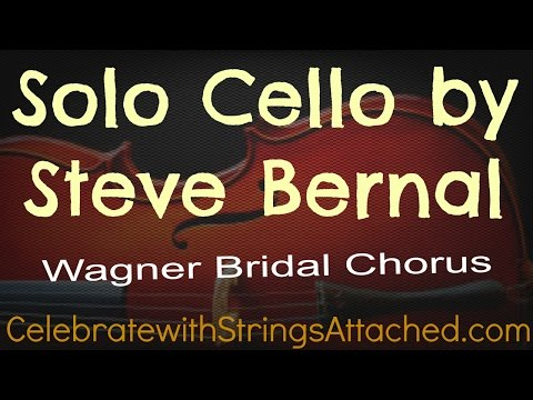 Here Comes the Bride Wagner Solo Cello by Steve Bernal