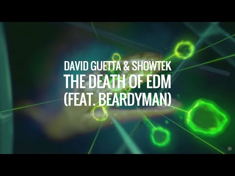 David Guetta & Showtek - The Death of EDM (feat. Beardyman) [Skinkalation Vol. 2]