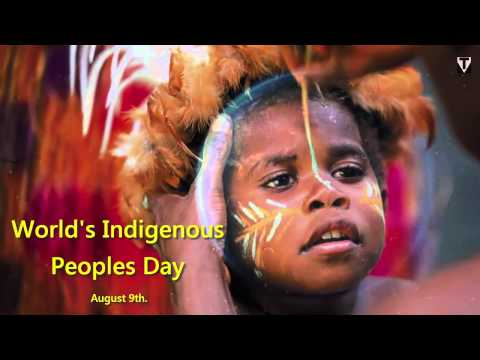 Today is day of... World's Indigenous Peoples Day, today is August 9th.