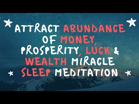 Attract Abundance of Money Prosperity Luck & Wealth Miracle Sleep Meditation Law of Attraction