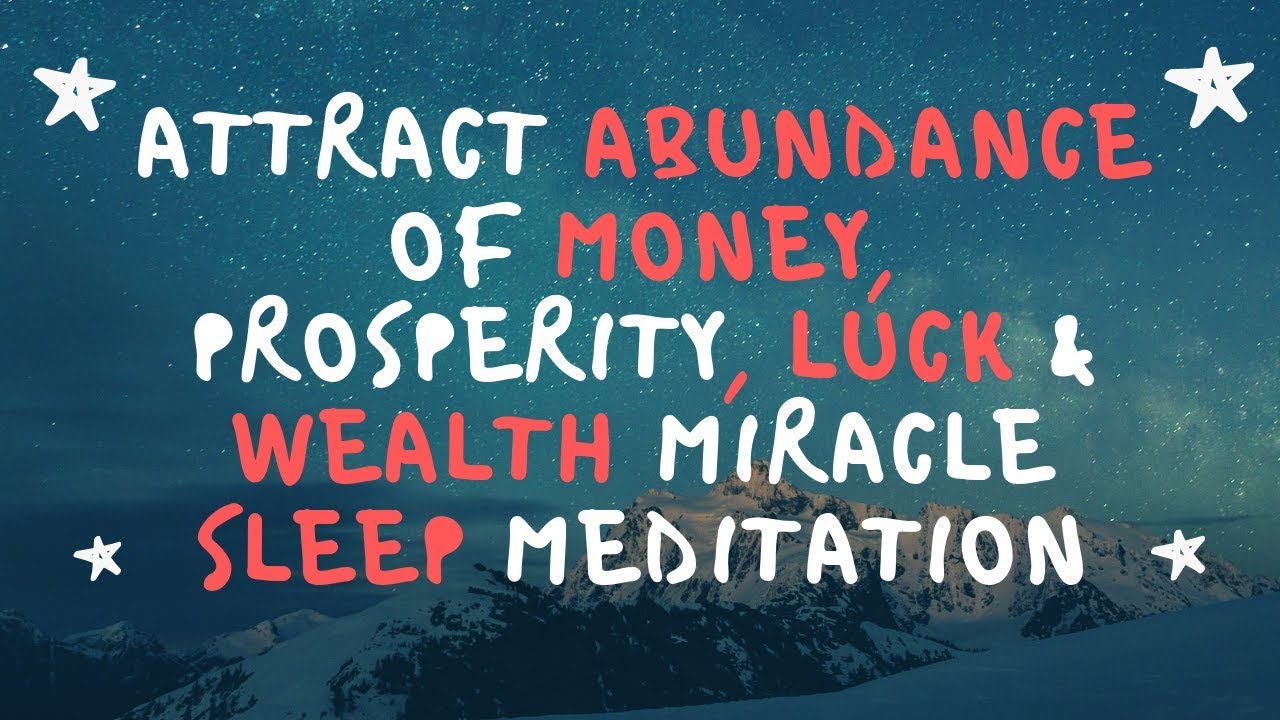 Attract Abundance of Money Prosperity Luck & Wealth Miracle Sleep  Meditation Law of Attraction