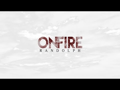 """Randolph - """"On Fire"""""""