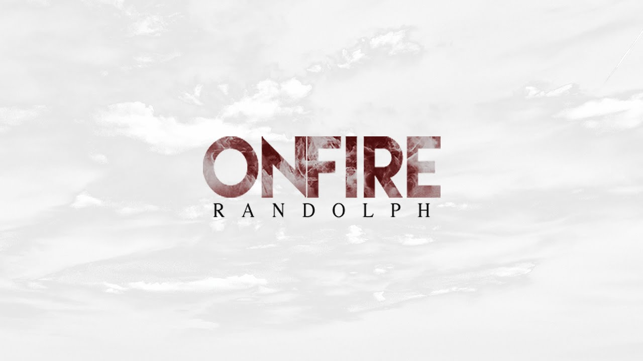 """Download Randolph - """"On Fire"""""""
