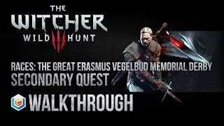 The Witcher 3 Wild Hunt Walkthrough Races: The Great Erasmus Vegelbud Memorial Derby Secondary Quest