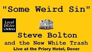 """Some Weird Sin"" - Steve Bolton and the New White Trash at The Priory Hotel, Dover"