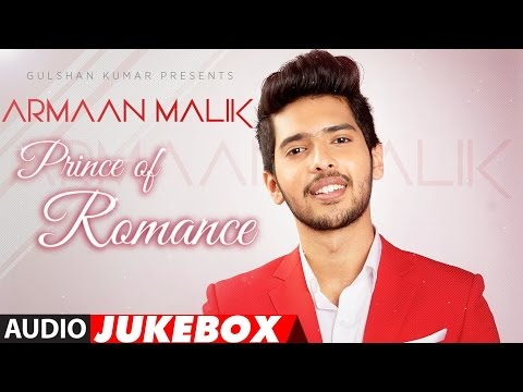 The Prince Of Romance-ARMAAN MALIK | DJ MIX AUDIO JUKEBOX | Latest Hindi Songs |