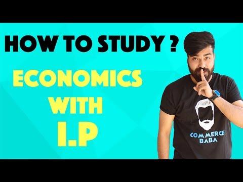 how to study ?? Economics with I.P