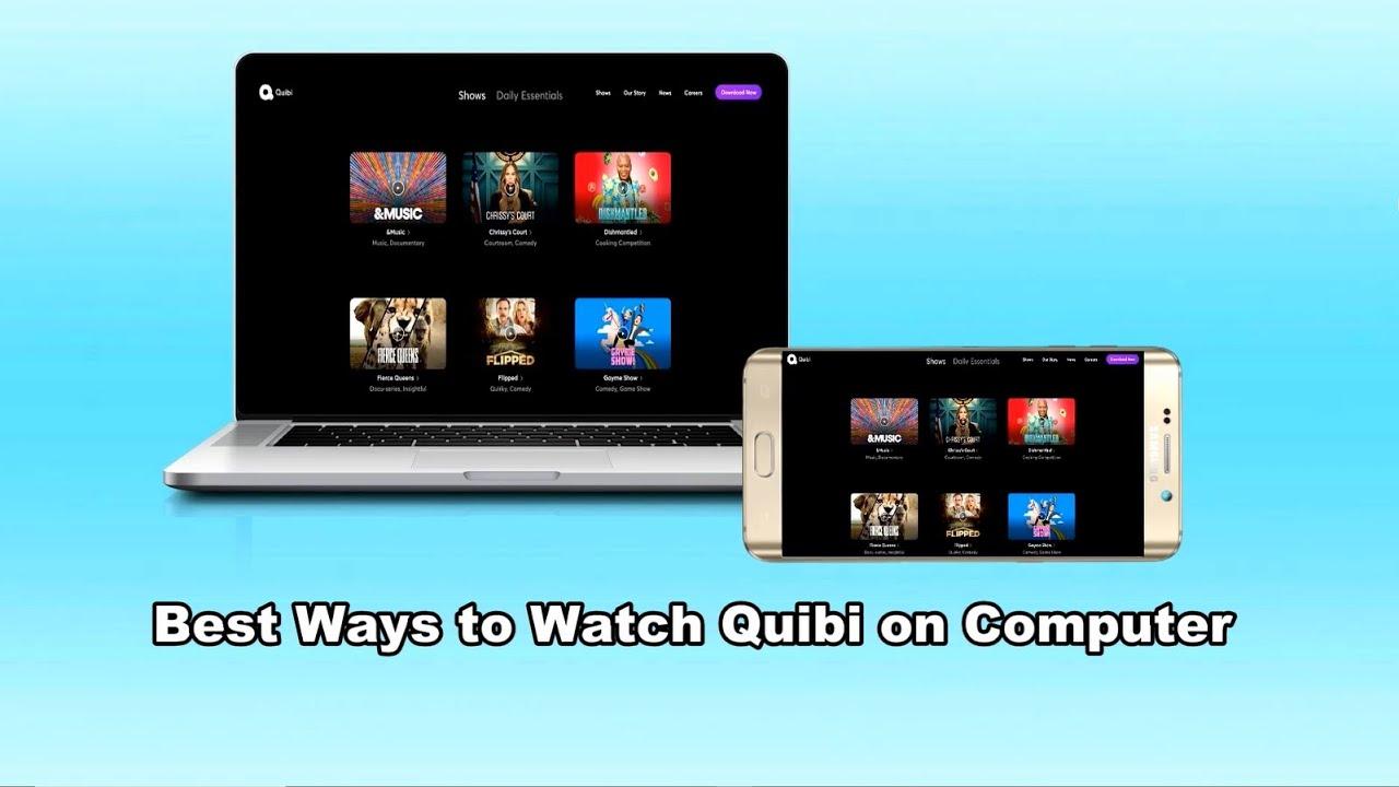 Best Ways to Watch Quibi on Computer