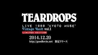 TEARDROPS  LIVE 1989