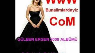 Gulben Ergen 2008 WwW.BuNaLimLarDaYiz.com