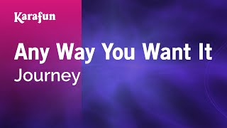 Karaoke Any Way You Want It - Journey *