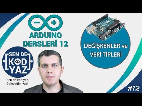 12- Arduino Değişkenler (Variables) ve Veri Tipleri, Arduino Dersleri