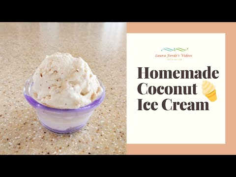 How To Make Home Made Coconut Ice Cream