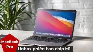Unbox MacBook Pro M1 - Không khác gì ngoài chip?