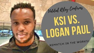 Viddal Riley on REMATCH in the works for KSI & Logan Paul, disappointment of fight cancellation