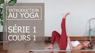 Introduction au yoga | Série1 | Cours 1 (Français)