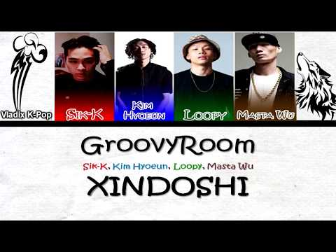 GroovyRoom - XINDOSHI (Feat. Sik-K, Loopy, MASTA WU, Kim Hyoeun)  - Han/Rom/Eng Color Coded Lyrics