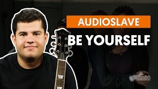 Be Yourself - Audioslave (aula de guitarra)