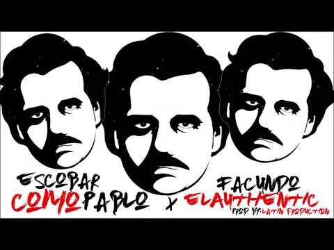 """Facundo """"El Authentic"""" - Escobar como pablo (Prod by.  Latin Production   Jair Dj)"""