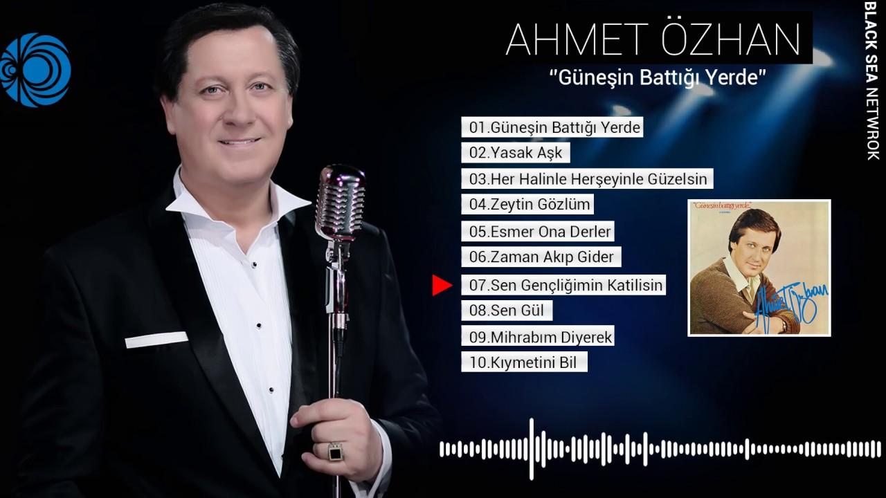 Sen Gençliğimin Katilisin Ahmet özhan Youtube