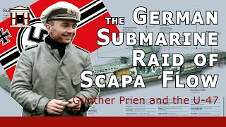 The German U-47 Raid at Scapa Flow (WW2)