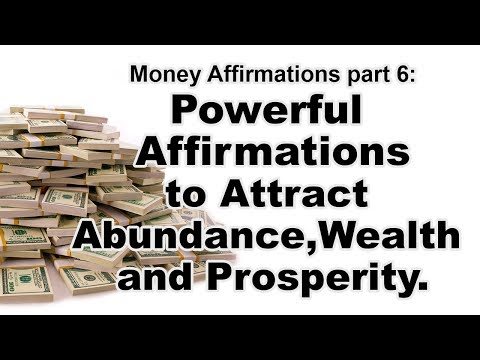 Money Affirmations part 6 Powerful affirmations to attract Abundance, Wealth and Prosperity