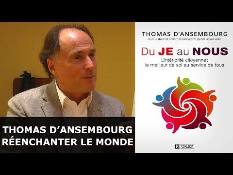 Thomas d'Ansembourg - Réenchanter le monde