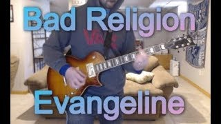 Bad Religion - Evangeline (Guitar Tab + Cover)