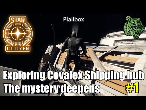Star Citizen: Return to Explore Covalex Shipping hub pt1
