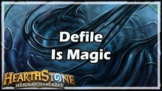 [Hearthstone] Defile Is Magic