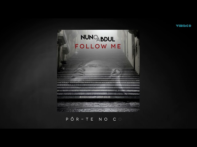 Nuno Abdul - Follow Me (Official Lyric Video)