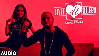 Gupz Sehra: Jatt Di Queen Feat. Sara Gurpal (Full Audio Song) | Latest Punjabi Songs 2017 | T-Series