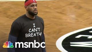 LeBron James Wears 'I Can't Breathe' Shirt | msnbc
