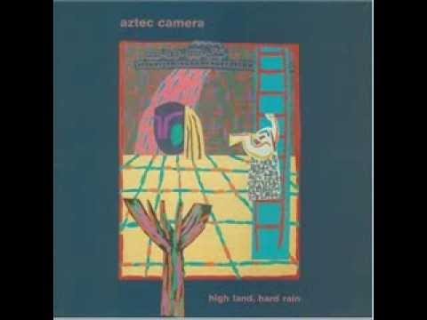 High Land Hard Rain - Aztec Camera (1983) Expanded Edition (2012) - FULL ALBUM