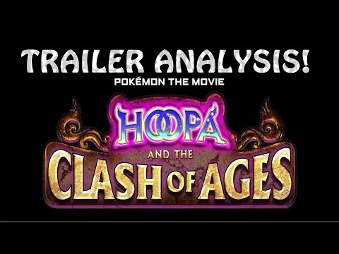Pokémon The Movie 18 | Hoopa & The Clash of Ages Trailer Analysis! from YouTube · Duration:  2 minutes 24 seconds