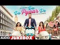 Full Album De De Pyaar De Ajay Devgn Tabu Rakul Preet Singh Audio Jukebox