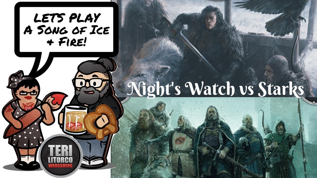 Nights Watch Vs Starks Lets Play A Song Of Ice Fire Miniatures Game Game Of Thrones
