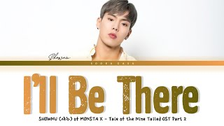 Download SHOWNU (셔누 MONSTA X) 'I'll Be There' (Tale of the Nine Tailed OST Part 2) Lyrics (Han/Rom/Eng)